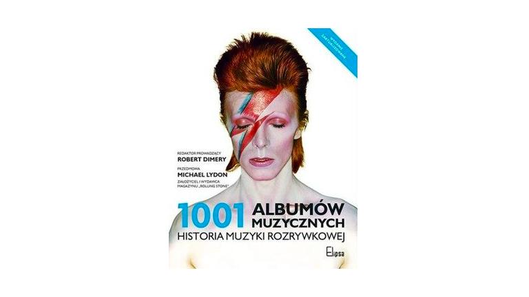 1001 albumów muzycznych. Historia muzyki rozrywkowej [RECENZJA]