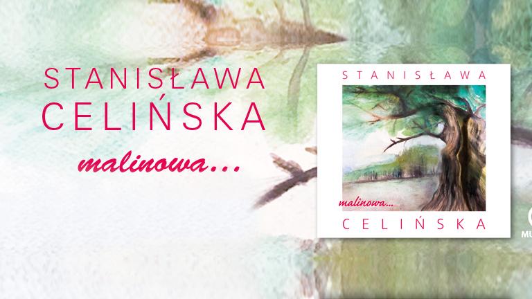 Stanisława Celińska – Malinowa… [RECENZJA]