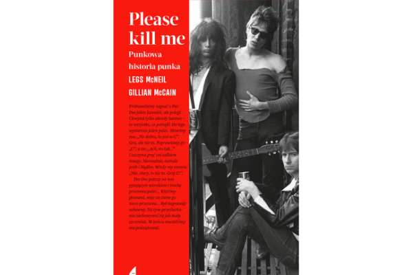 Please kill me Punkowa historia punka – Legs McNeil, Gillian McCain [RECENZJA]