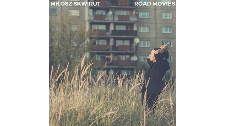 Miłosz Skwirut – Road Movies [RECENZJA]