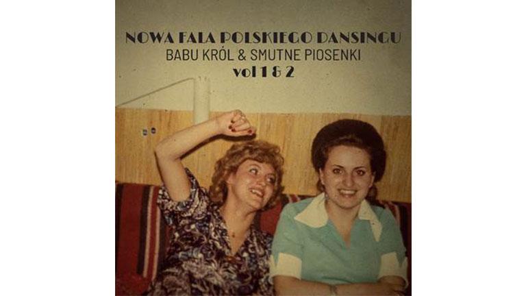 Babu Król & Smutne Piosenki – Nowa fala polskiego dansingu vol. 1 & 2 [RECENZJA]