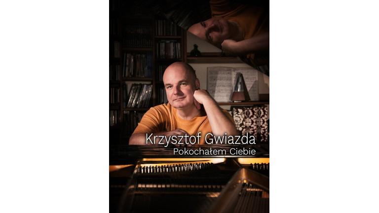 """""""Pokochałem Ciebie"""" – nowy album Krzysztofa Gwiazdy"""